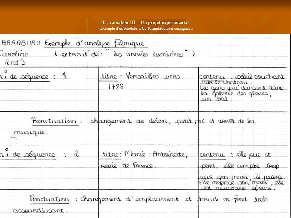Lévaluation III – Un projet expérimental Exemple dun Module « Co-formulation des consignes » Travail en cours