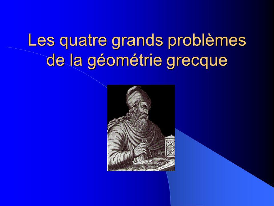 Les quatre grands problèmes de la géométrie grecque