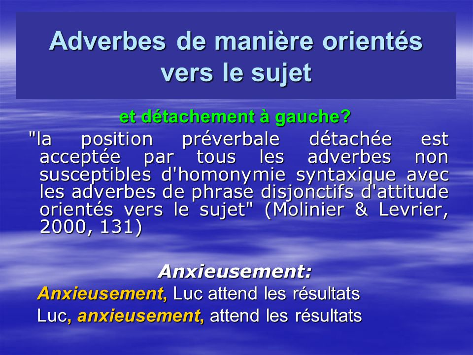 Adverbes de manière orientés vers le sujet et détachement à gauche.