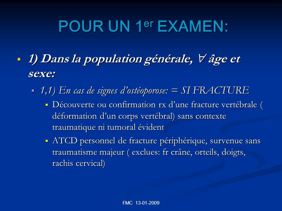 FMC 13-01-2009 POUR UN 1 er EXAMEN: POUR UN 1 er EXAMEN: 1) Dans la population générale, âge et sexe: 1) Dans la population générale, âge et sexe: 1,1