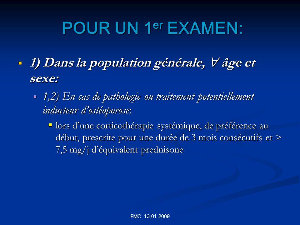 FMC 13-01-2009 POUR UN 1 er EXAMEN: POUR UN 1 er EXAMEN: 1) Dans la population générale, âge et sexe: 1) Dans la population générale, âge et sexe: 1,2
