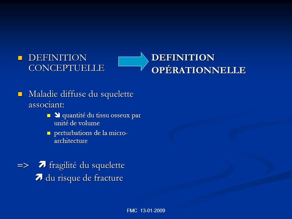 FMC 13-01-2009 DEFINITION CONCEPTUELLE DEFINITION CONCEPTUELLE Maladie diffuse du squelette associant: Maladie diffuse du squelette associant: quantit
