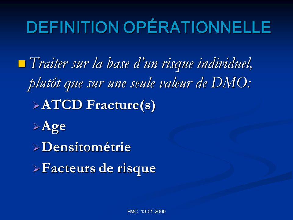 FMC 13-01-2009 DEFINITION OPÉRATIONNELLE DEFINITION OPÉRATIONNELLE Traiter sur la base dun risque individuel, plutôt que sur une seule valeur de DMO: