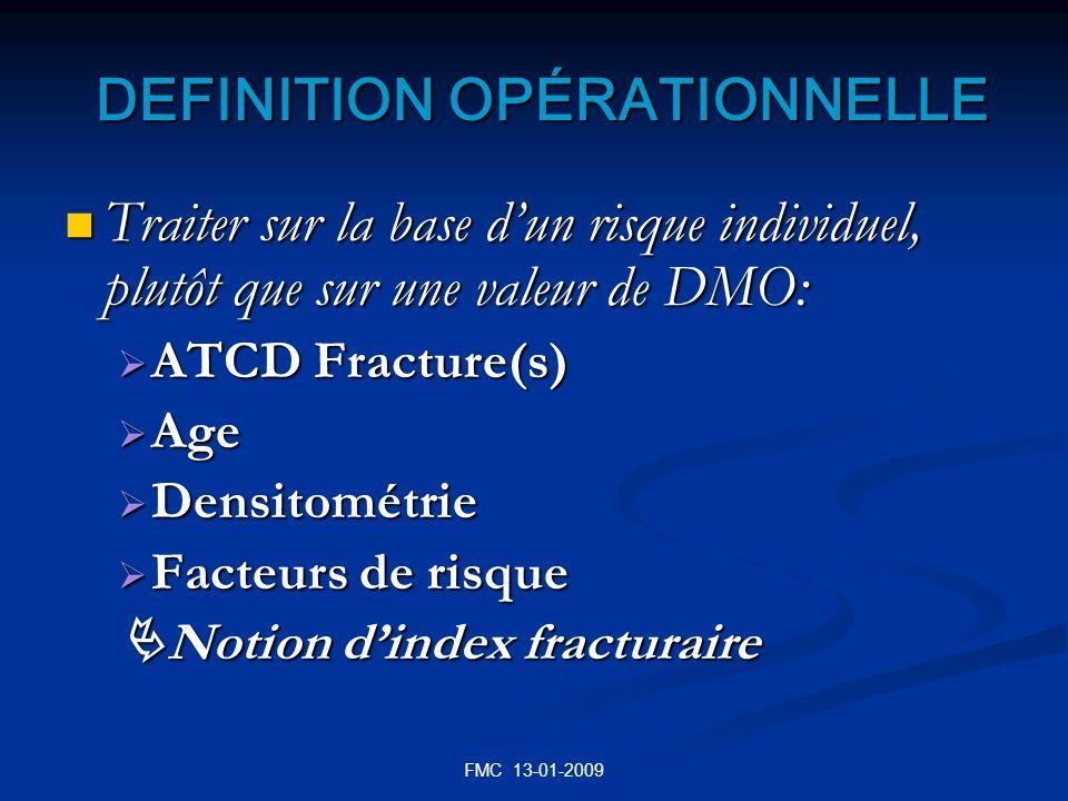 FMC 13-01-2009 DEFINITION OPÉRATIONNELLE DEFINITION OPÉRATIONNELLE Traiter sur la base dun risque individuel, plutôt que sur une valeur de DMO: Traite