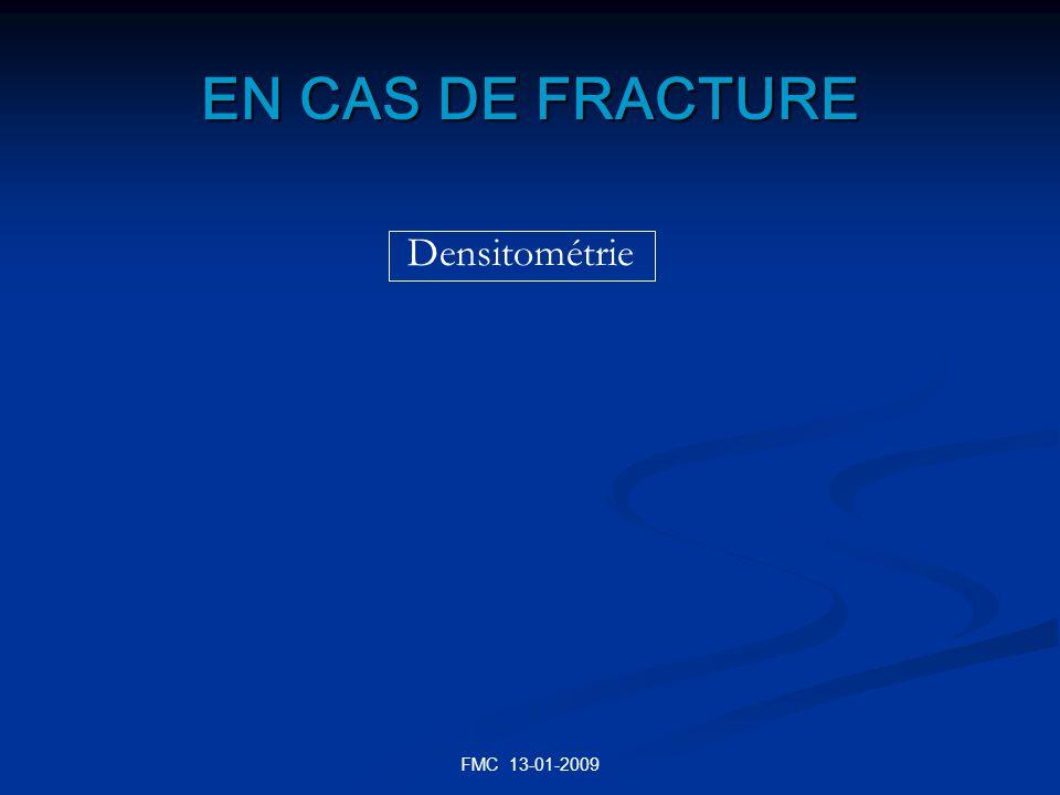 FMC 13-01-2009 EN CAS DE FRACTURE Densitométrie