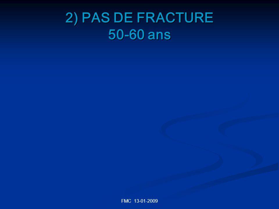 FMC 13-01-2009 2) PAS DE FRACTURE 50-60 ans