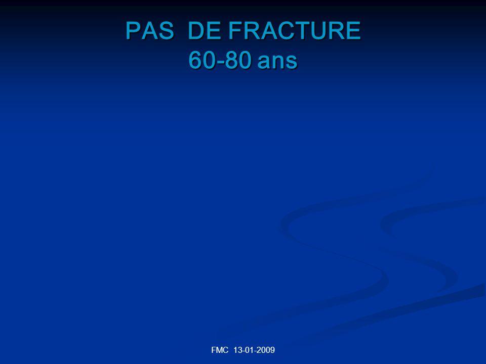 FMC 13-01-2009 PAS DE FRACTURE 60-80 ans