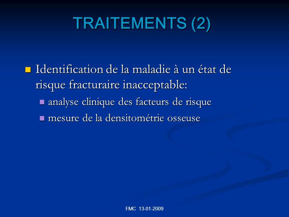FMC 13-01-2009 TRAITEMENTS (2) Identification de la maladie à un état de risque fracturaire inacceptable: Identification de la maladie à un état de ri