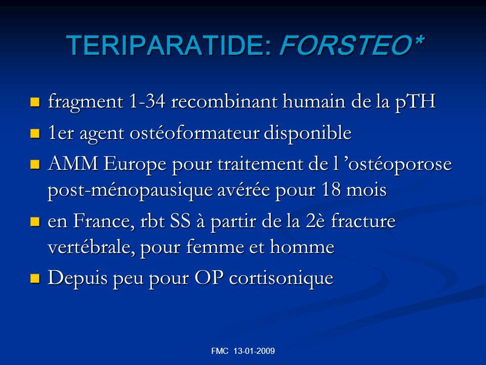 TERIPARATIDE: FORSTEO* fragment 1-34 recombinant humain de la pTH fragment 1-34 recombinant humain de la pTH 1er agent ostéoformateur disponible 1er a
