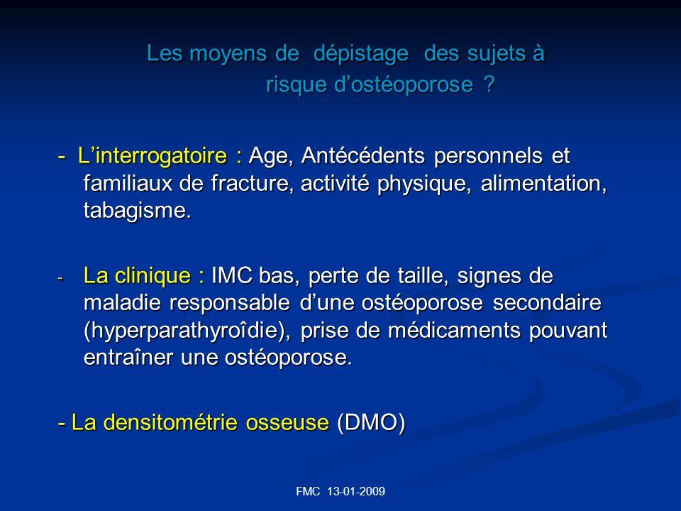 FMC 13-01-2009 Les moyens de dépistage des sujets à risque dostéoporose ? Les moyens de dépistage des sujets à risque dostéoporose ? - Linterrogatoire