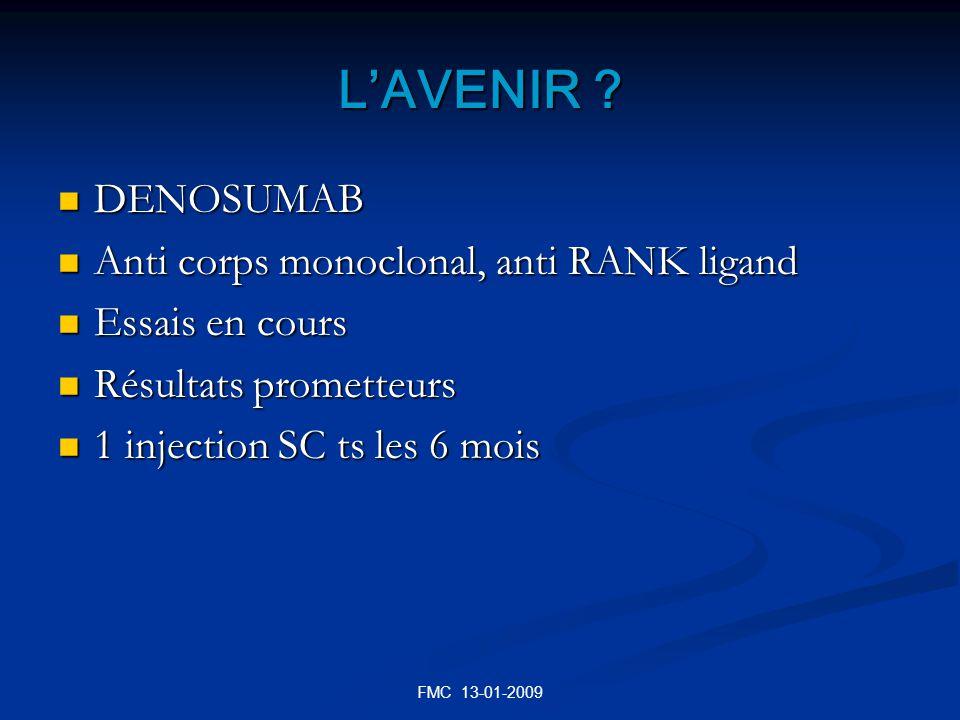 LAVENIR ? DENOSUMAB DENOSUMAB Anti corps monoclonal, anti RANK ligand Anti corps monoclonal, anti RANK ligand Essais en cours Essais en cours Résultat