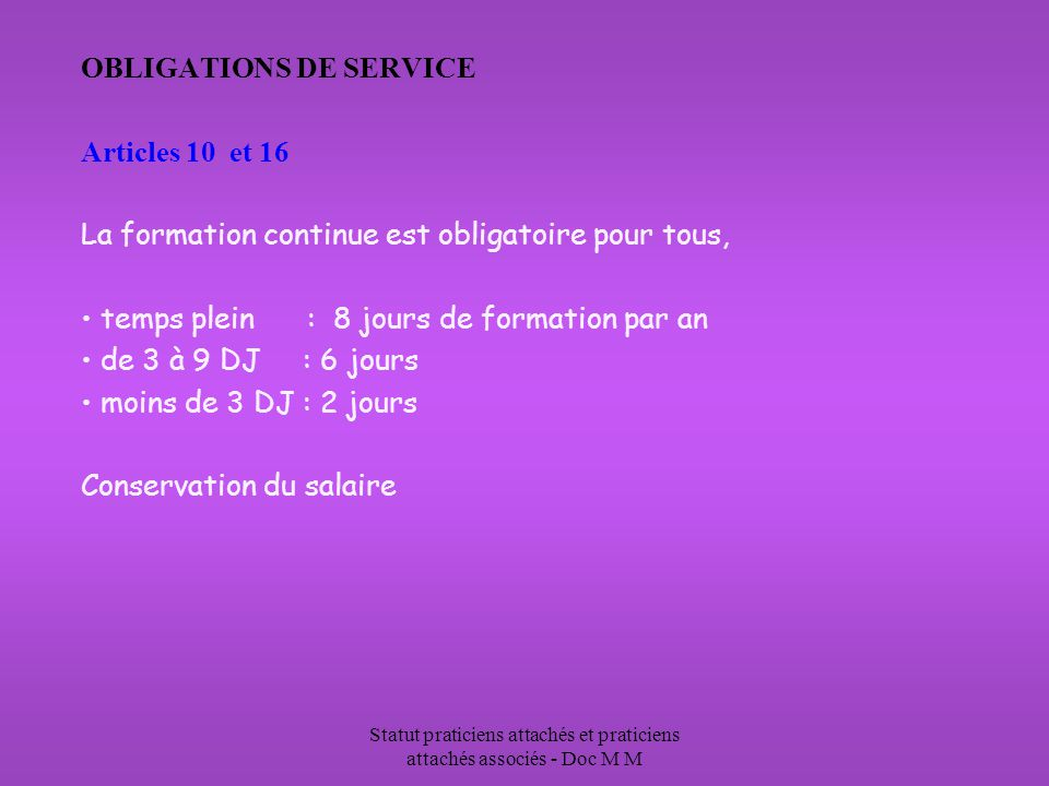 Statut praticiens attachés et praticiens attachés associés - Doc M M OBLIGATIONS DE SERVICE Articles 10 et 16 La formation continue est obligatoire po