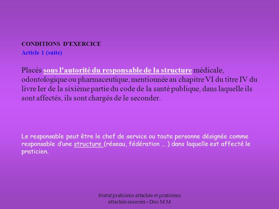 Statut praticiens attachés et praticiens attachés associés - Doc M M CONDITIONS D'EXERCICE Article 1 (suite) Placés sous l'autorité du responsable de
