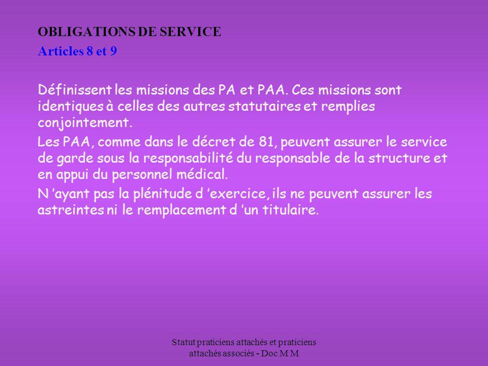 Statut praticiens attachés et praticiens attachés associés - Doc M M OBLIGATIONS DE SERVICE Articles 8 et 9 Définissent les missions des PA et PAA.