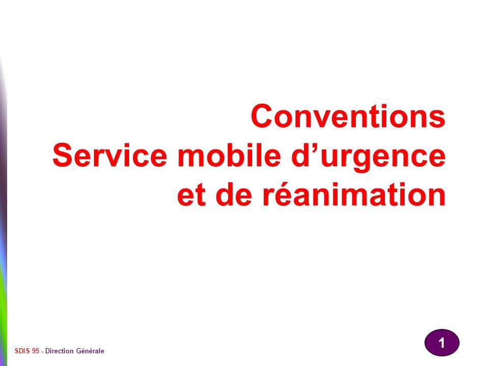 1 SDIS 95 - Direction Générale Conventions Service mobile durgence et de réanimation