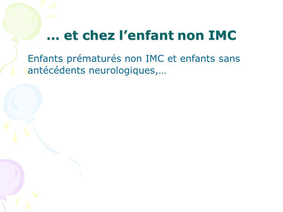 … et chez lenfant non IMC Enfants prématurés non IMC et enfants sans antécédents neurologiques,…