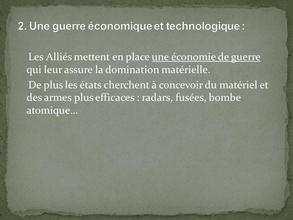 Les Alliés mettent en place une économie de guerre qui leur assure la domination matérielle.