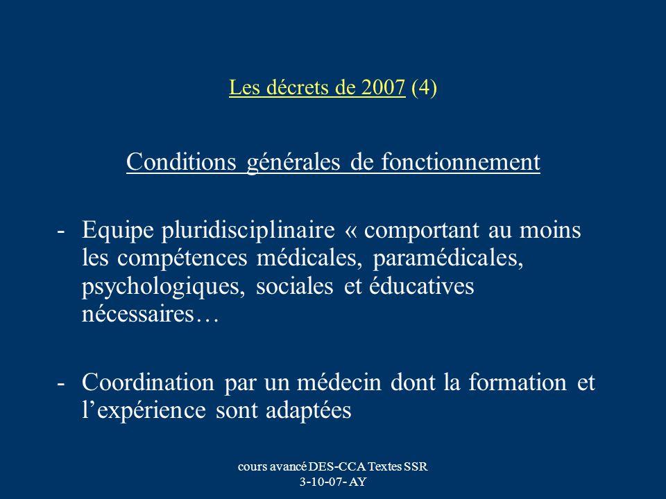 cours avancé DES-CCA Textes SSR 3-10-07- AY Les décrets de 2007 (4) Conditions générales de fonctionnement -Equipe pluridisciplinaire « comportant au