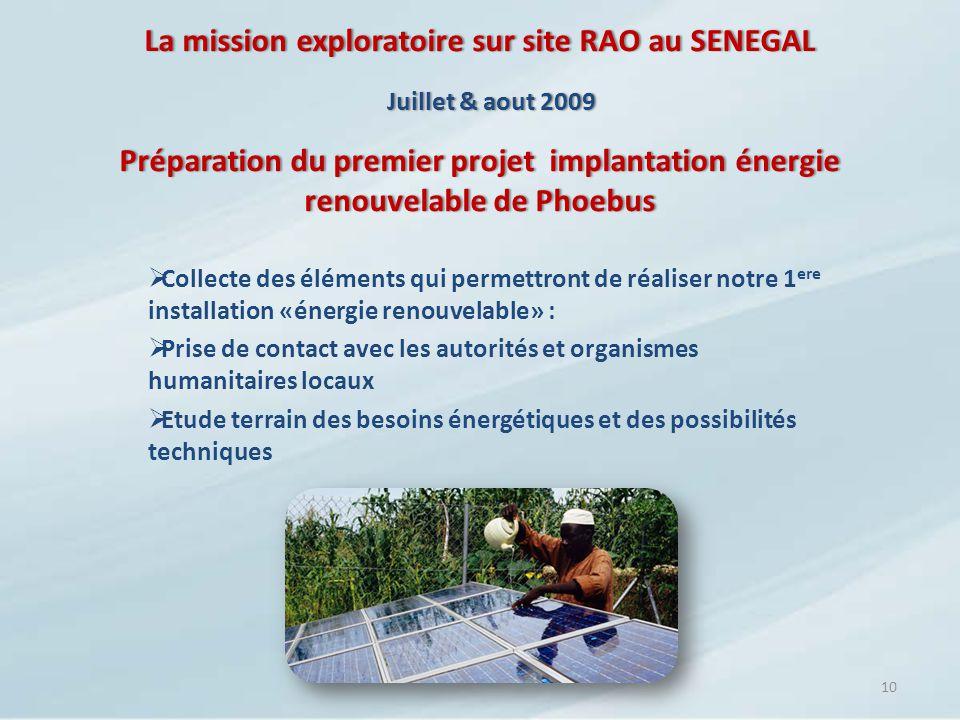 La mission exploratoire sur site RAO au SENEGAL Préparation du premier projet implantation énergie renouvelable de Phoebus 10 Collecte des éléments qu