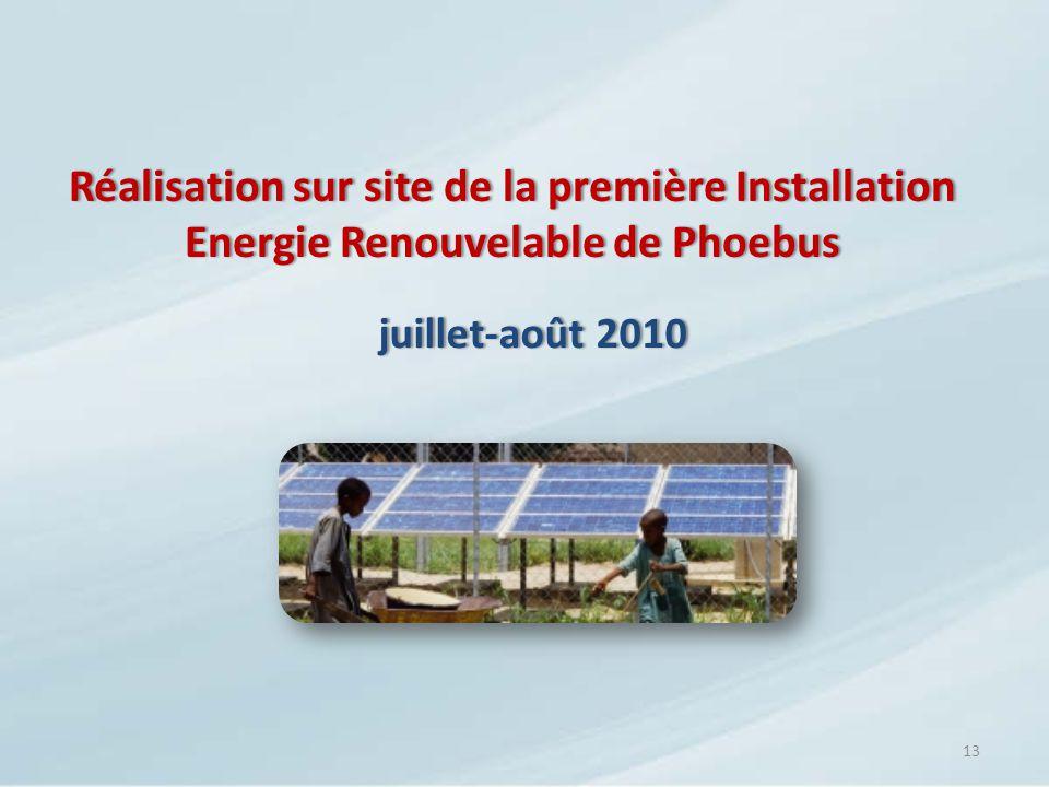 Réalisation sur site de la première Installation Energie Renouvelable de Phoebus 13 juillet-août 2010juillet-août 2010