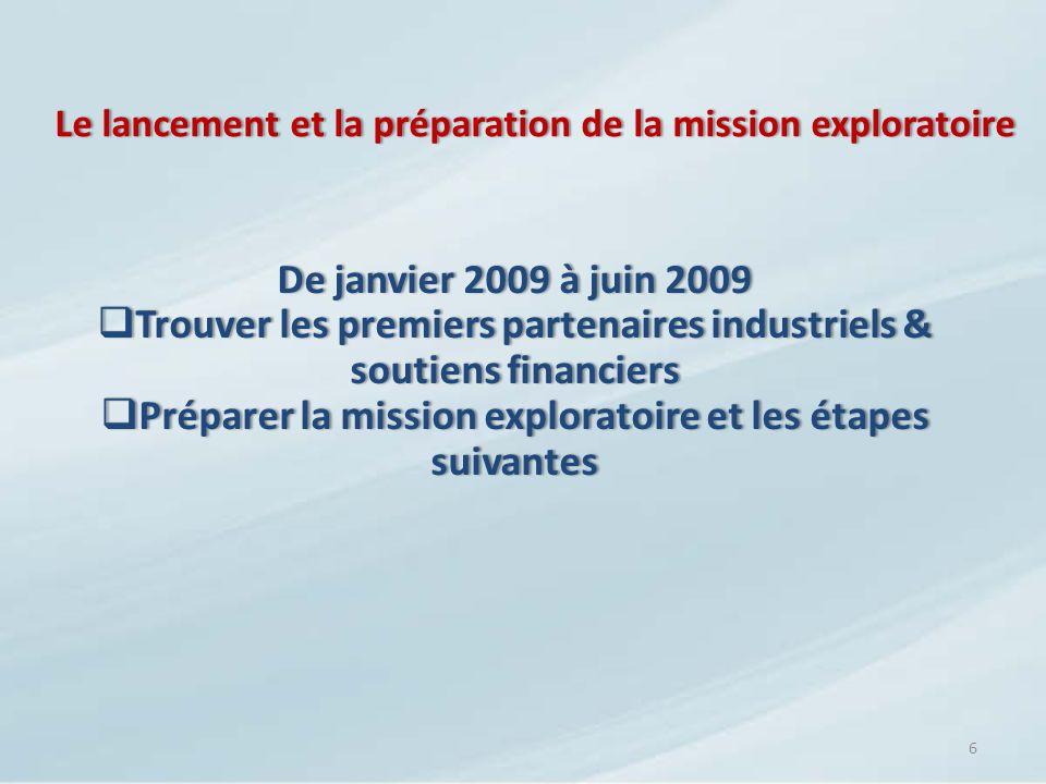 Le lancement et la préparation de la mission exploratoireLe lancement et la préparation de la mission exploratoire 6 De janvier 2009 à juin 2009De jan
