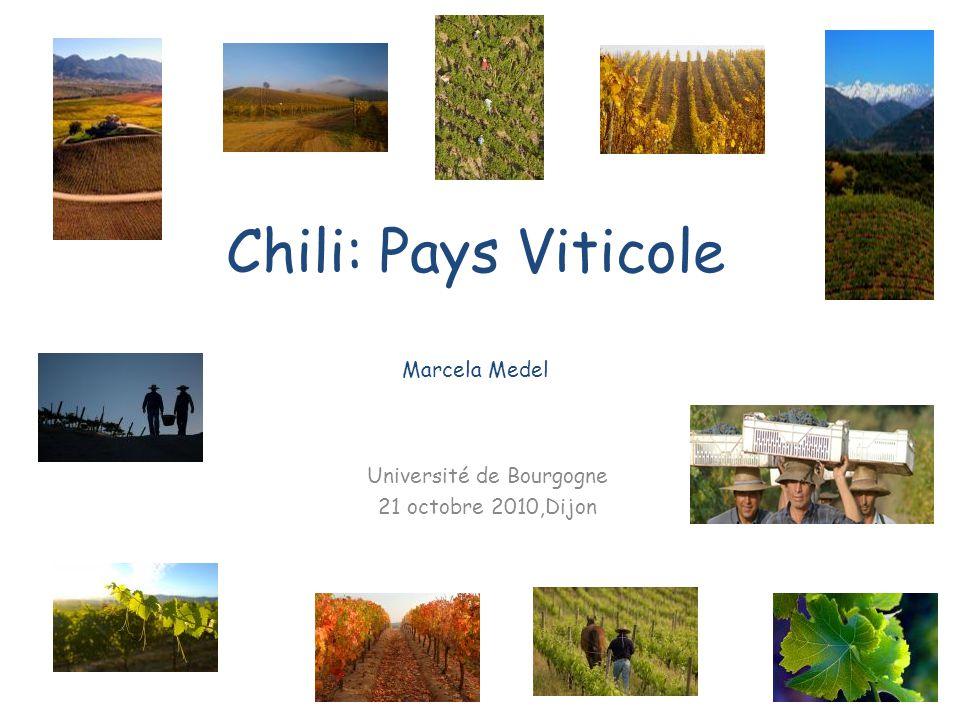 Chili: Pays Viticole Marcela Medel Université de Bourgogne 21 octobre 2010,Dijon