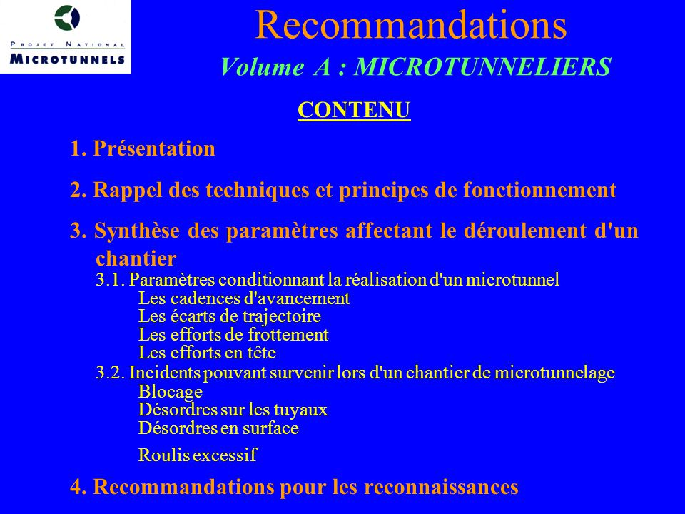 Recommandations Volume A : MICROTUNNELIERS CONTENU 1.