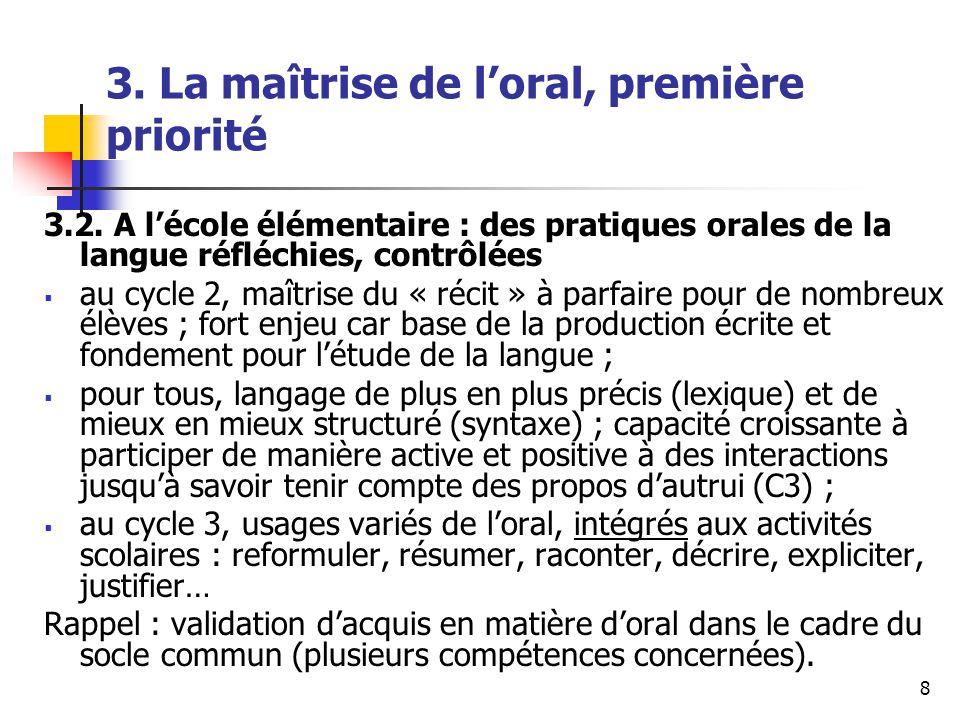 8 3. La maîtrise de loral, première priorité 3.2.