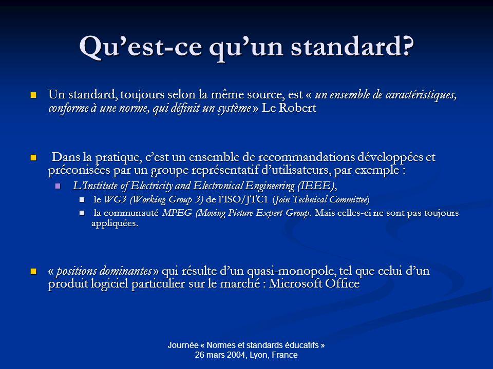 Journée « Normes et standards éducatifs » 26 mars 2004, Lyon, France Standard AICC le standard AICC (Aviation Industry Computer-based training committee), conçu dans le milieu de laéronautique, notamment par Boeing Industries et Airbus Industrie,