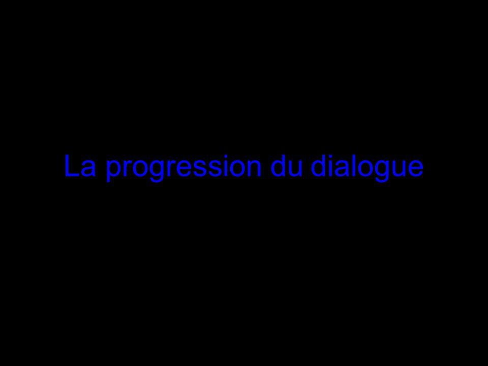 La progression du dialogue