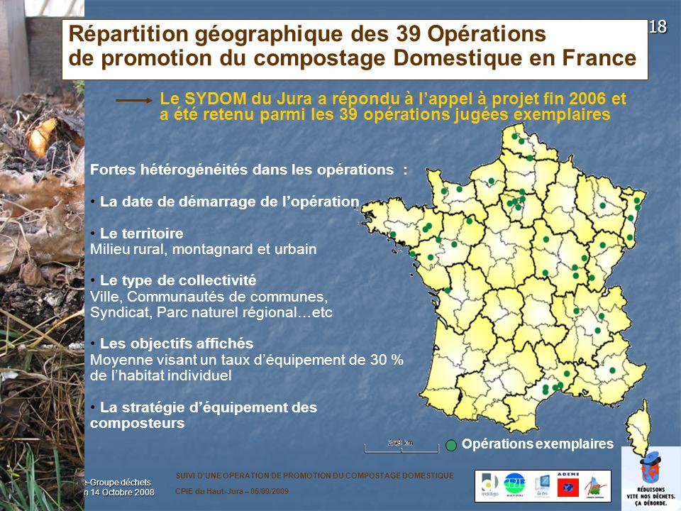 18 Grand Dole-Groupe déchets Pascal Blain 14 Octobre 2008 Répartition géographique des 39 Opérations de promotion du compostage Domestique en France F
