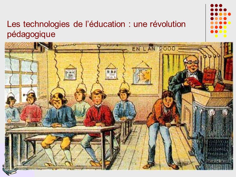 7 Les technologies de léducation : une révolution pédagogique
