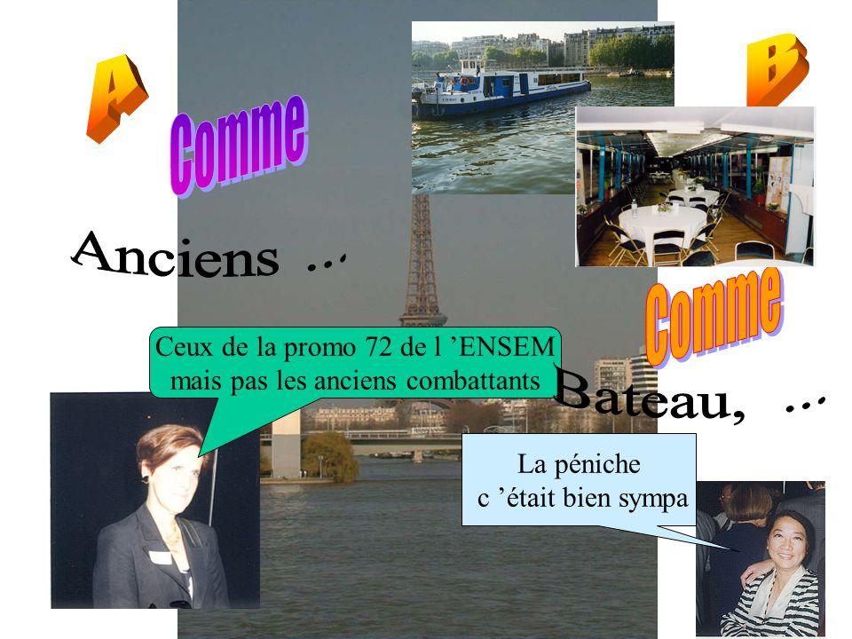 Ceux de la promo 72 de l ENSEM mais pas les anciens combattants La péniche c était bien sympa