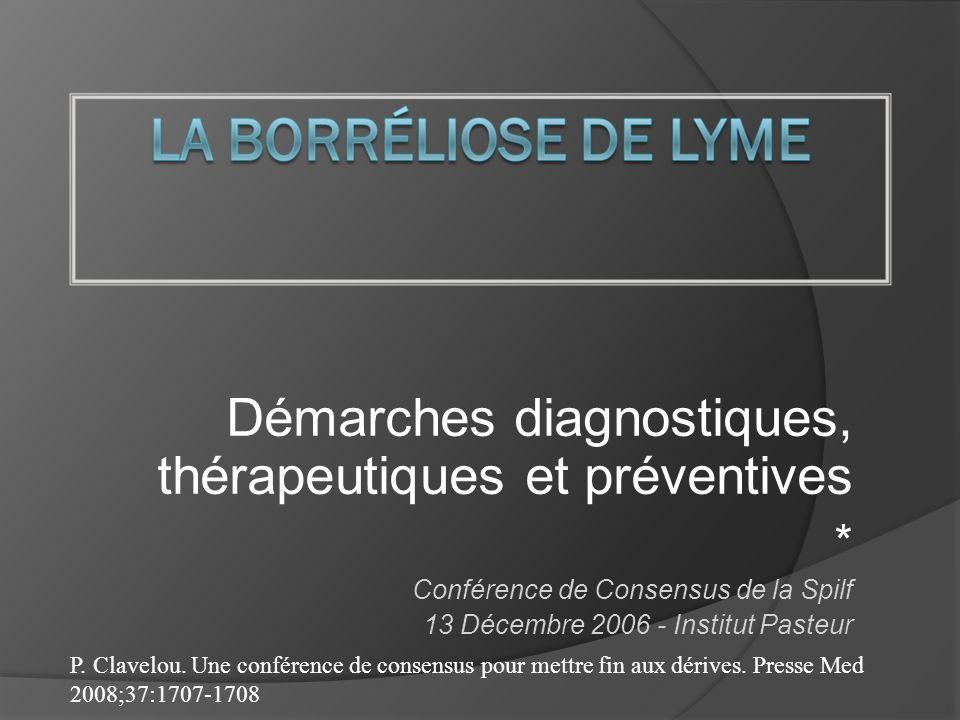 Démarches diagnostiques, thérapeutiques et préventives * Conférence de Consensus de la Spilf 13 Décembre 2006 - Institut Pasteur P. Clavelou. Une conf