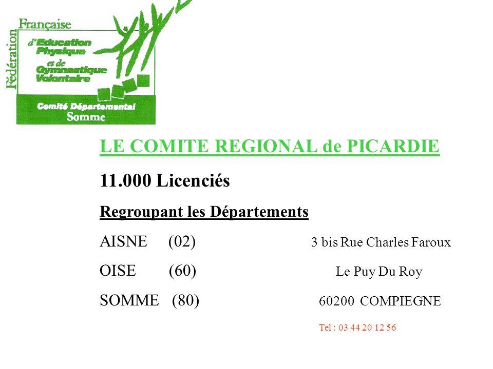 LE COMITE REGIONAL de PICARDIE 11.000 Licenciés Regroupant les Départements AISNE (02) 3 bis Rue Charles Faroux OISE (60) Le Puy Du Roy SOMME (80) 60200 COMPIEGNE Tel : 03 44 20 12 56