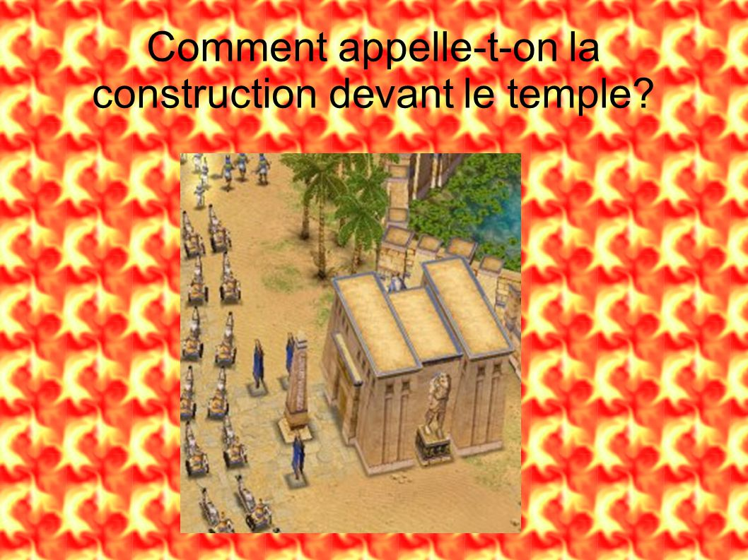 Comment appelle-t-on la construction devant le temple?