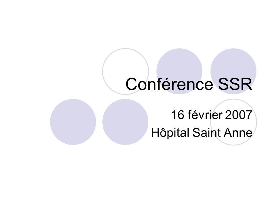 Conférence SSR 16 février 2007 Hôpital Saint Anne