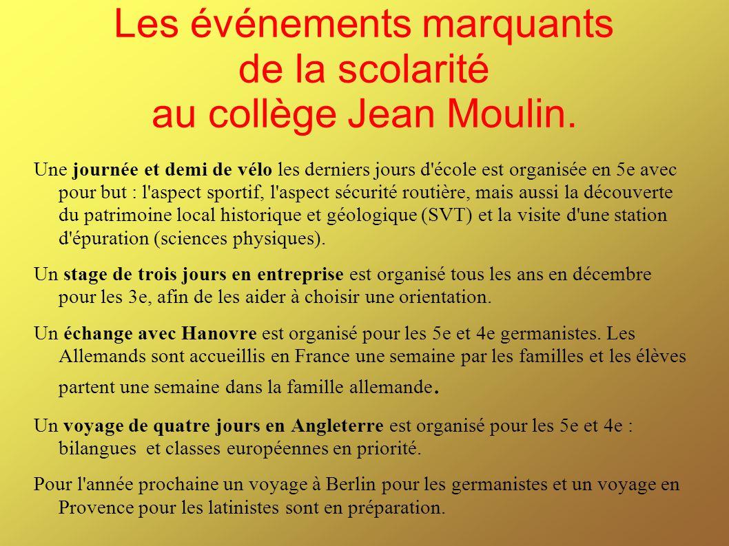 Les événements marquants de la scolarité au collège Jean Moulin. Une journée et demi de vélo les derniers jours d'école est organisée en 5e avec pour