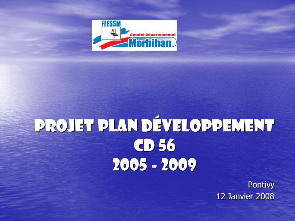 Projet Plan développement CD 56 2005 - 2009 Pontivy 12 Janvier 2008