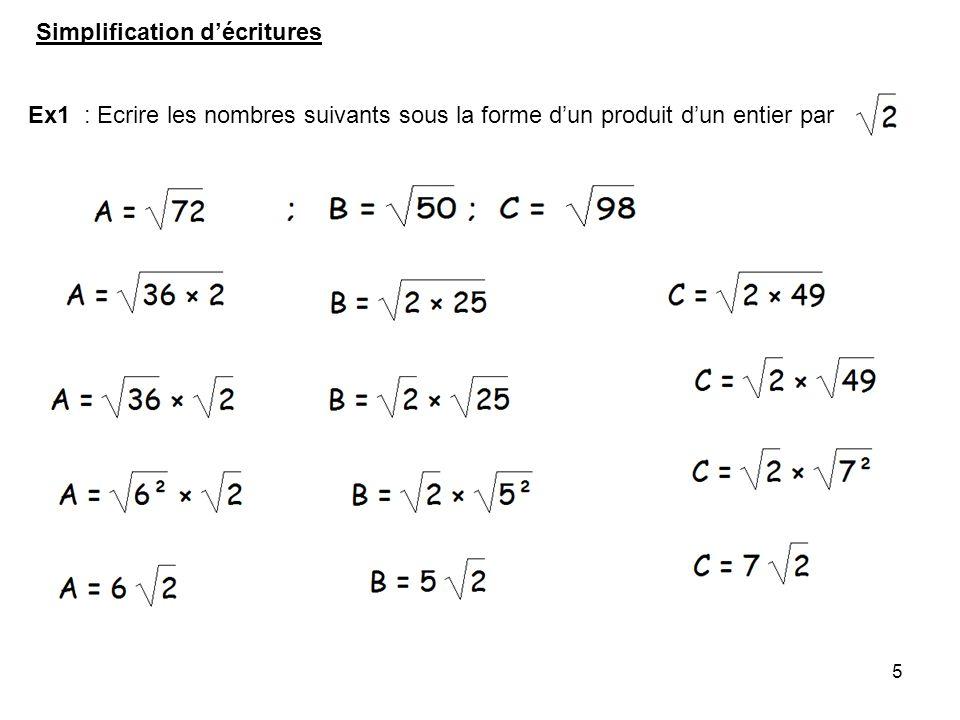 6 Ex2 Factoriser une expression contenant des racines carrées Ex3 : Ecrire un nombre sous la forme