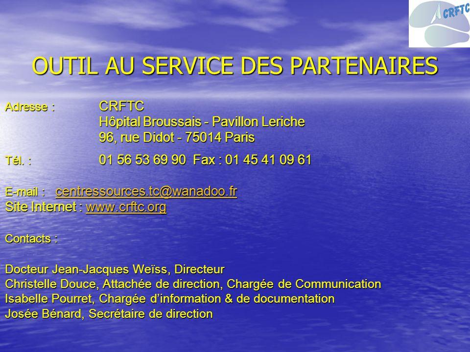 OUTIL AU SERVICE DES PARTENAIRES Adresse : CRFTC Hôpital Broussais - Pavillon Leriche 96, rue Didot - 75014 Paris 96, rue Didot - 75014 Paris Tél. : 0