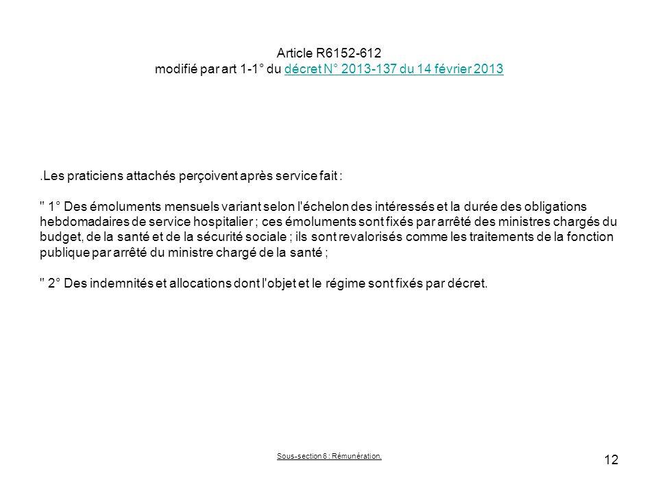 Article R6152-612 modifié par art 1-1° du décret N° 2013-137 du 14 février 2013décret N° 2013-137 du 14 février 2013.Les praticiens attachés perçoiven