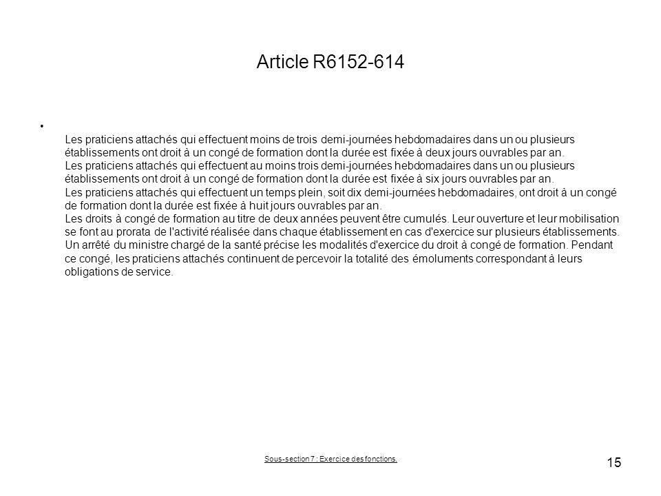 Article R6152-614 Les praticiens attachés qui effectuent moins de trois demi-journées hebdomadaires dans un ou plusieurs établissements ont droit à un