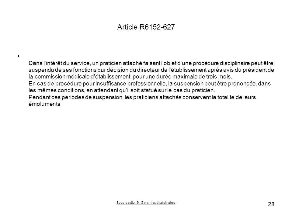 Article R6152-627 Dans l'intérêt du service, un praticien attaché faisant l'objet d'une procédure disciplinaire peut être suspendu de ses fonctions pa