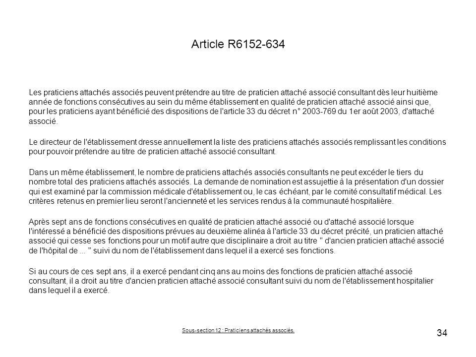Article R6152-634 Les praticiens attachés associés peuvent prétendre au titre de praticien attaché associé consultant dès leur huitième année de fonct