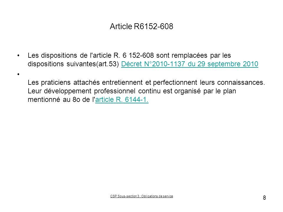 Article R6152-608 Les dispositions de l'article R. 6 152-608 sont remplacées par les dispositions suivantes(art.53) Décret N°2010-1137 du 29 septembre