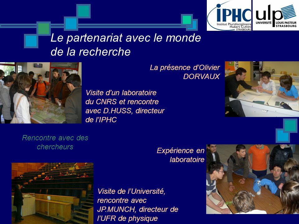 Le partenariat avec le monde de la recherche La présence dOlivier DORVAUX Rencontre avec des chercheurs Visite dun laboratoire du CNRS et rencontre av