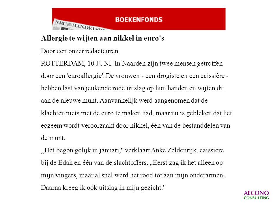 Allergie te wijten aan nikkel in euro s Door een onzer redacteuren ROTTERDAM, 10 JUNI.