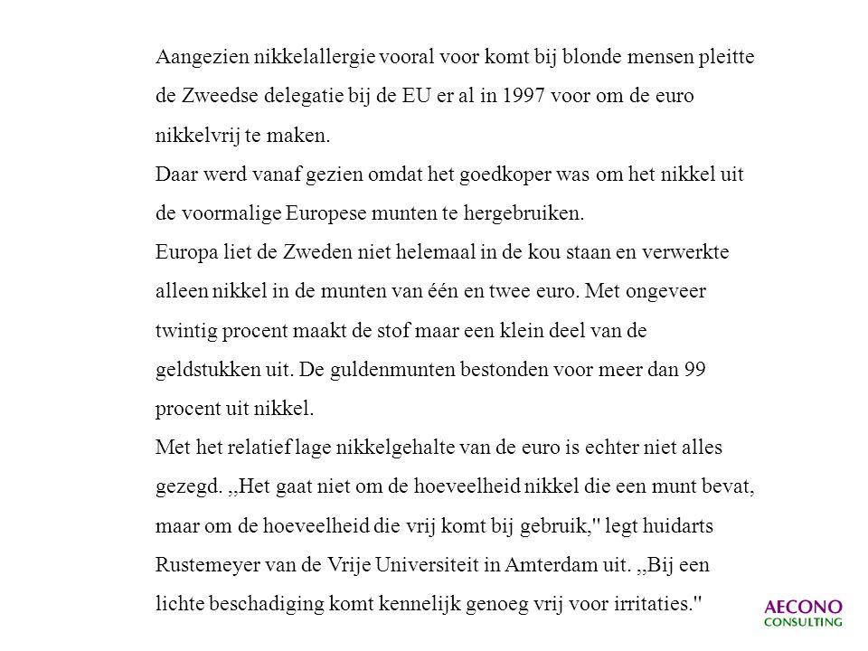 Aangezien nikkelallergie vooral voor komt bij blonde mensen pleitte de Zweedse delegatie bij de EU er al in 1997 voor om de euro nikkelvrij te maken.