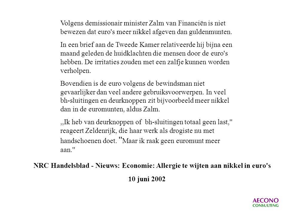 Volgens demissionair minister Zalm van Financiën is niet bewezen dat euro s meer nikkel afgeven dan guldenmunten.